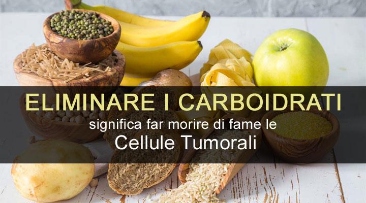 Eliminare i carboidrati significa far morire di fame le Cellule Tumorali